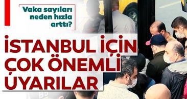 Son dakika: Kovid-19 vaka sayılarının hızla arttığı İstanbul için önemli uyarılar