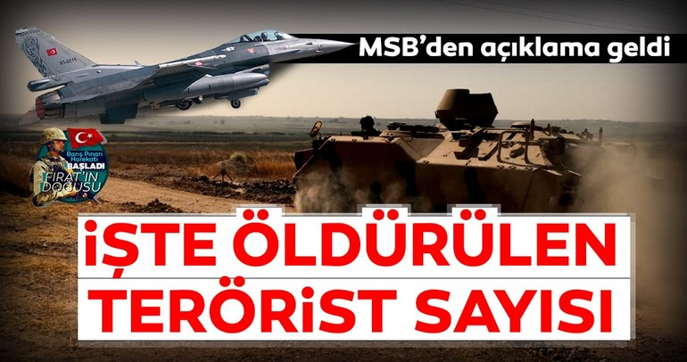 MSB'den son dakika Barış Pınarı Harekatı açıklaması yapıldı! Öldürülen PKK/YPG'li terörist sayısı açıklandı