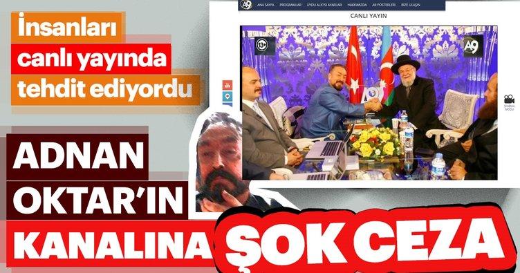 Adnan Oktar'ın kanalı A9 TV'ye ceza üstüne ceza