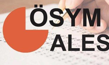 ÖSYM takvimine göre ALES 3 tarihi ne zaman? 2019 ALES 3 sınav giriş belgeleri ne zaman yayımlanır?