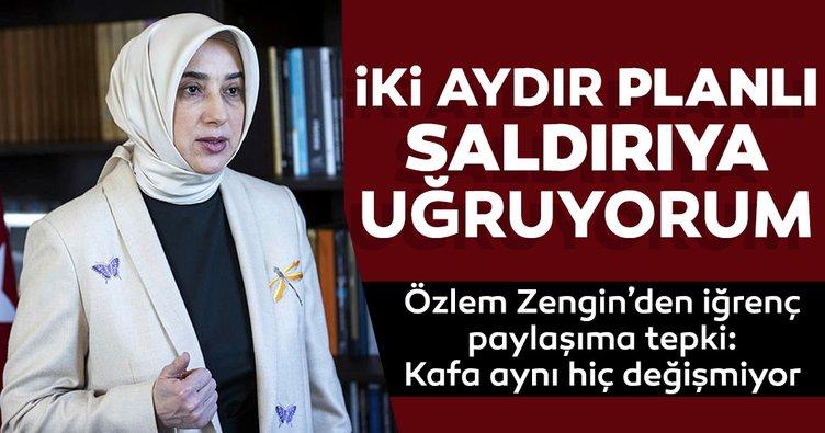 Son dakika haberi | AK Parti Grup Başkanvekili Özlem Zengin: Bir kadın olarak çok sistematik saldırıya uğruyorum