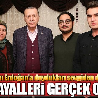 Üçüzlerin 17 yıllık Erdoğan hayalleri gerçek oldu