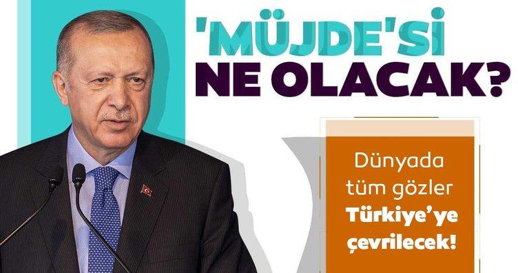 Başkan Erdoğan'ın 'Müjde'si ne olacak? Cuma günü dünyada tüm gözler Türkiye'ye çevrilecek!