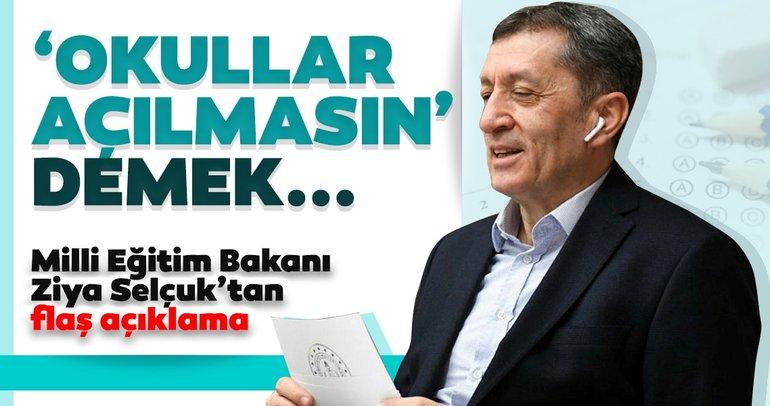 Bakan Selçuk'tan okulların açılması ile ilgili son dakika açıklaması: 'Okullar açılmasın' demek...