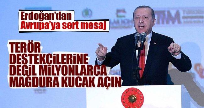 Erdoğan'dan Avrupa'ya sert mesaj!