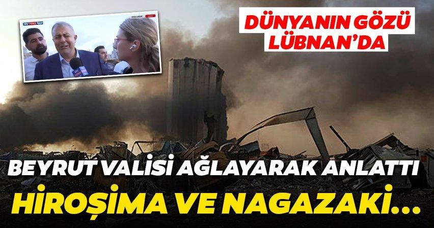 Lübnan'daki patlamanın ardından Beyrut Valisi'nden son dakika açıklaması! Nagazaki ve Hiroşima gibi...