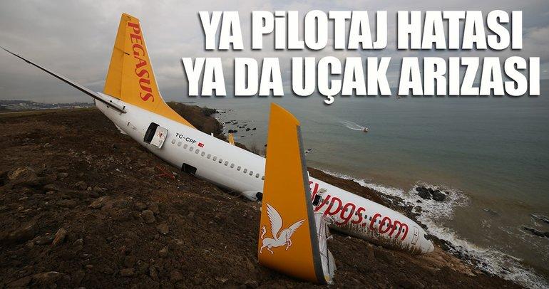 Ya pilotaj hatası ya da uçak arızası