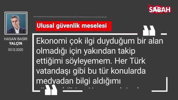 Hasan Basri Yalçın 'Ulusal güvenlik meselesi'