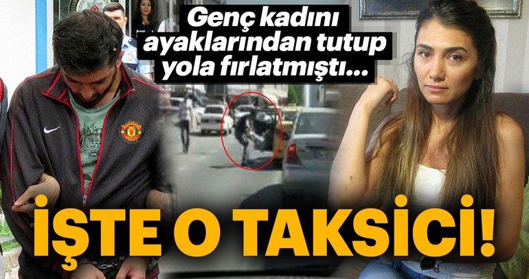 Son Dakika Haber: Ümraniye'de kadını bacaklarından çekip yola atan taksici yakalandı!