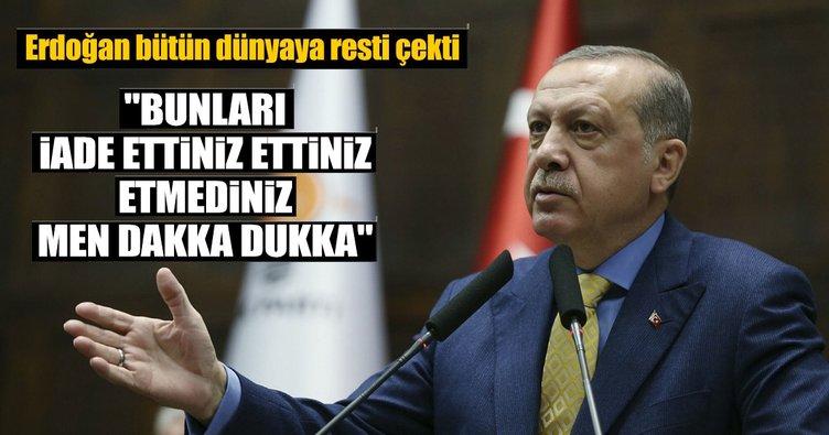 Erdoğan'dan bütün dünyaya FETÖ resti
