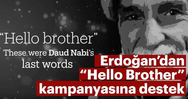 Erdoğan'dan Hello Brother kampanyasına destek
