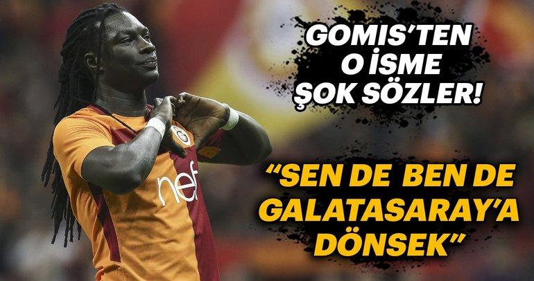 Bafetimbi Gomis'ten çarpıcı sözler: Sen de ben de Galatasaray'a dönsek