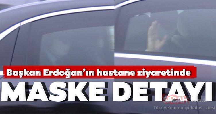 Başkan Erdoğan'ın hastane ziyaretinde maske detayı