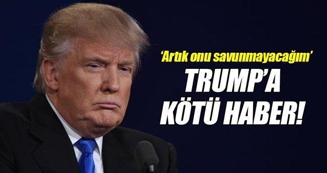 'Trump'ı artık savunmayacağım'