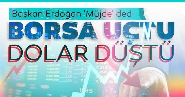 Başkan Erdoğan 'Müjde' dedi: Borsa İstanbul uçtu dolar düştü!