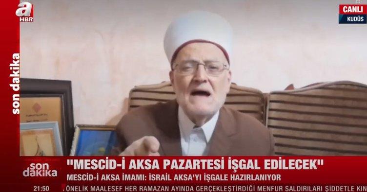 Son dakika: Mescid-i Aksa İmamı A Haber'de duyurdu: İsrail Mescid-i Aksa'yı işgale hazırlanıyor