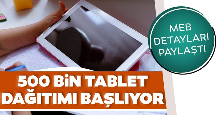 SON DAKİKA HABERİ: MEB 500 bin tablet dağıtımı başvurusu nasıl yapılır ve şartları nelerdir? 500 bin ücretsiz tablet dağıtımı ne zaman yapılacak?