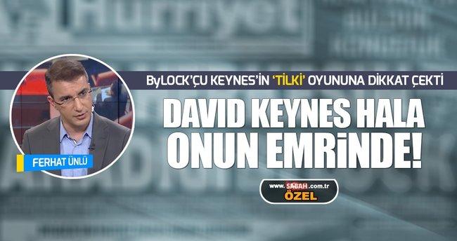 Ünlü: Keynes hala örgütün emrinde!