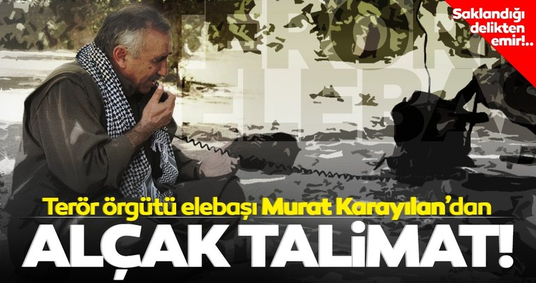 Son dakika haberi: PKK elebaşı Murat Karayılan'ın verdiği alçak talimat ortaya çıktı!