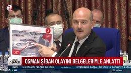 Son Dakika! İçişleri Bakanı Soylu'dan 'Osman Şiban' açıklaması O da bu işin içinde, kayıtlarımızda var | Video