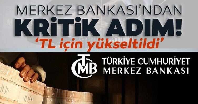 Son dakika haber: Merkez Bankası'ndan kritik adım: Türk Lirası için yükseltildi