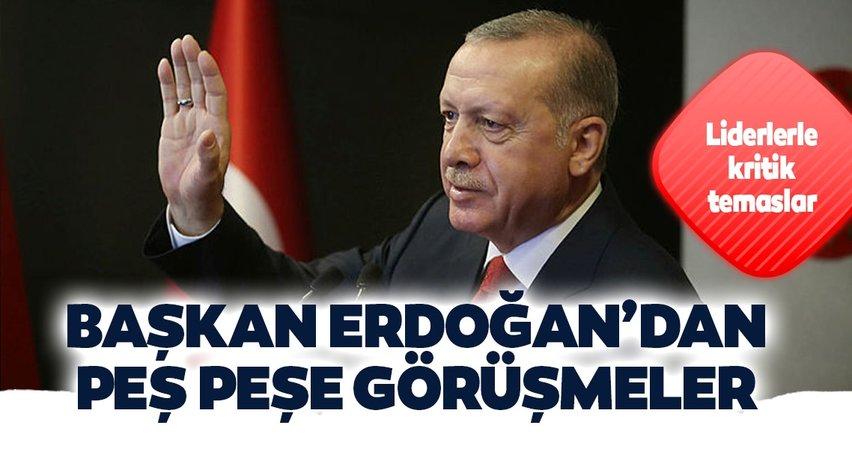 Son dakika: Cumhurbaşkanı Erdoğan'dan peş peşe görüşmeler