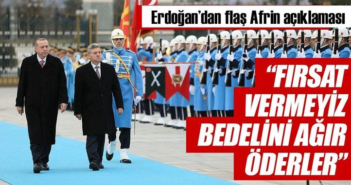 Cumhurbaşkanı Erdoğan: Fırsat vermeyiz, bedelini ağır öderler