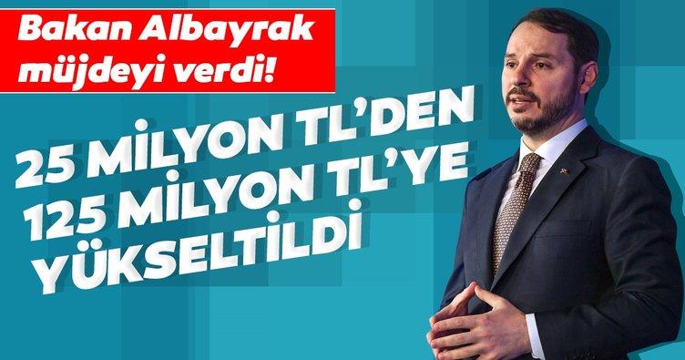 Hazine ve Maliye Bakanı Berat Albayrak: Ciro şartını yıllık 125 milyon TL'ye çıkardık